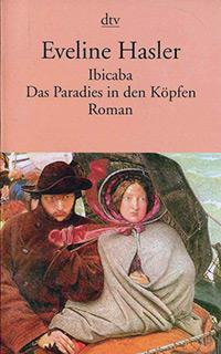 Eveline-Hasler_Ibicaba_Das-Paradies-in-den-Koepfen